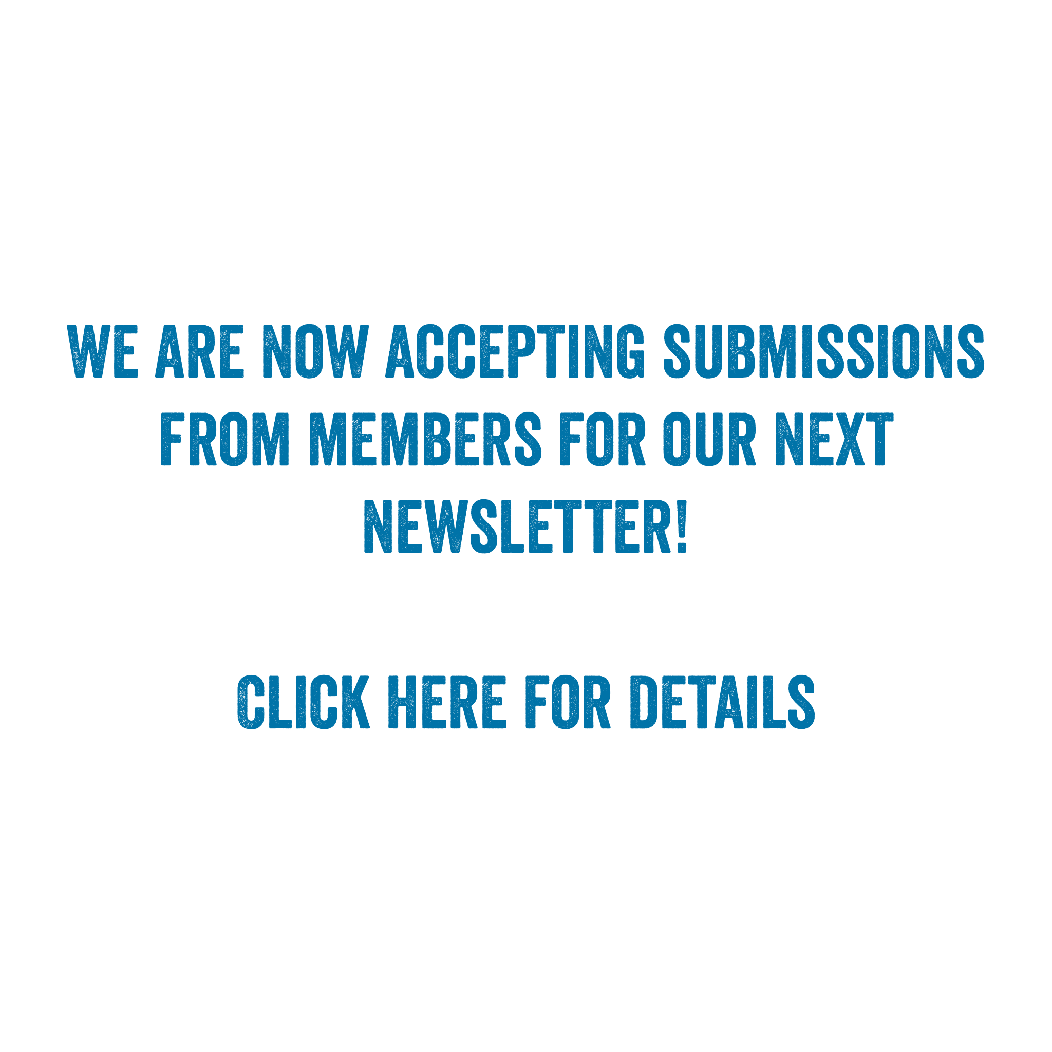 We are now accepting submissions from members for our next newsletter! DEADLINE: May 1, 2019 DETAILS: to cover submissions for the period since fall 2018 Submissions MUST be mailed to canadawest@scbwi.org and indicate NEWSLETTER in subject header. WE ACCEPT MEMBER SUBMISSIONS FOR: Good News – e.g. for your recent/upcoming books/successes; max. 75 words; include your book cover thumbnail Critique Group News Short Articles (max. 500 words, e.g., reports on conferences attended, profiles, interviews, notes on technique/craft, book reviews on technique/craft) Announcements – e.g. member book launches, upcoming events Photos; spot illustrations in colour or B&W We do not currently accept any business announcements SUBMISSION FORMAT: Please name your file(s) with a heading and your name; example format: GoodNews_Potter_Harry_ 01.jpg LAStory_Granger_Hermione.doc For all submissions, please include your full name and a